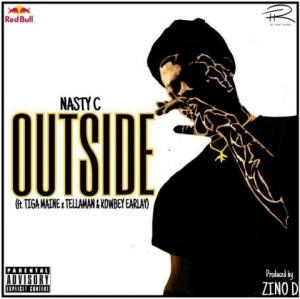 Nasty C - Outside Ft. Tiga Maine, Tellaman & Kowbey Earlay